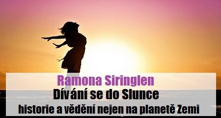 Ramona Siringlen: Dívání se do Slunce – historie a vědění nejen na planetě Zemi
