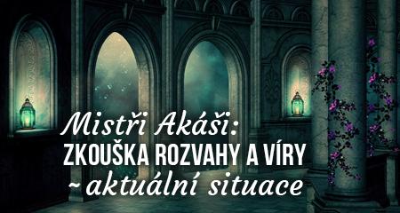 Mistři Akáši: Zkouška rozvahy a víry - aktuální situace