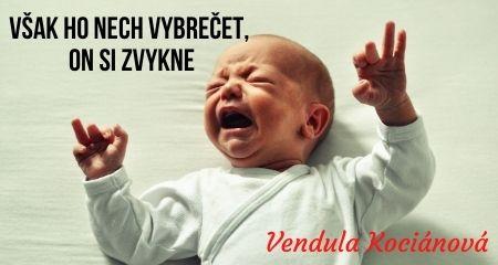 Vendula Kociánová: Však ho nech vybrečet, on si zvykne