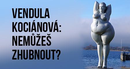 Vendula Kociánová: Nemůžeš zhubnout?
