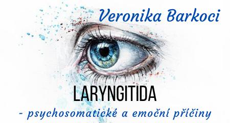 Veronika Barkoci: Laryngitida - psychosomatické a emoční příčiny