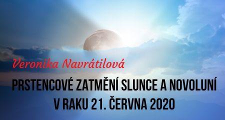 Veronika Navrátilová: Prstencové zatmění Slunce a novoluní v Raku 21. června 2020