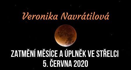 Veronika Navrátilová: Zatmění Měsíce a úplněk ve Střelci 5. června 2020