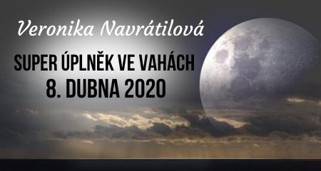 Veronika Navrátilová: Super úplněk ve Vahách 8. dubna 2020