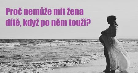 Zdenka Blechová: Proč nemůže mít žena dítě, když po něm touží?