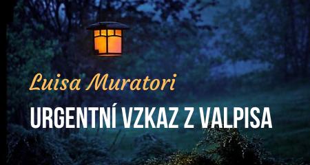 Luisa Muratori: URGENTNÍ VZKAZ Z VALPISA