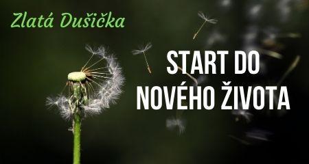 Zlatá Dušička: Start do nového života